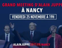 Meeting régional d'Alain JUPPE à NANCY –Vendredi 25 novembre 2016 à 19H